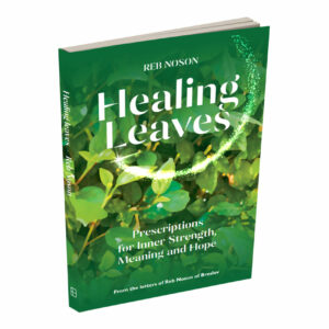 Healing Leaves, Prescriptions for Inner Strength, Meaning and Hope – NEW EDITION