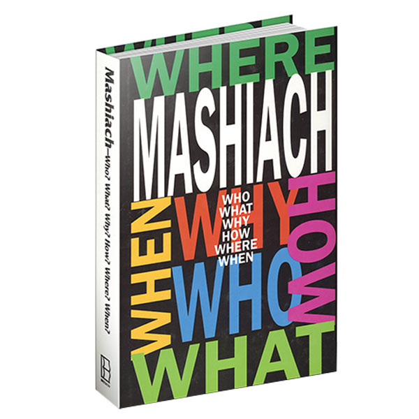 Mashiach Who What Why How Where When
