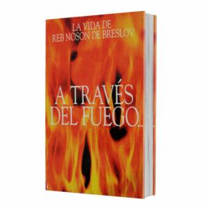 A Través del Fuego y del Agua: La Vida de Reb Noson de Breslov
