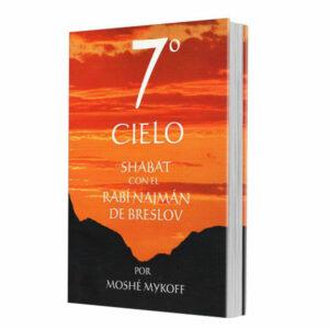 7º Cielo: Shabat con el Rebe Najman de Breslov