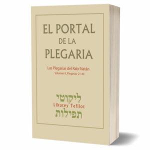 El Portal de la Plegaria – Volumen II: Likutey Tefilot – Plegarias 21-40: Las plegarias del Rabí Natán de Breslov