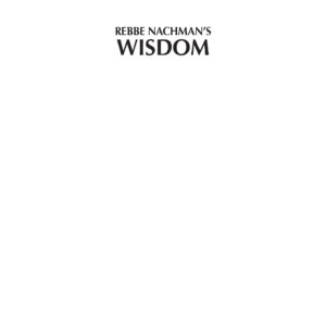 Rabbi Nachman's Wisdom NEW EDITION